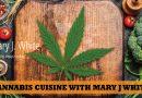 Cannabis Cuisine with Mary J White